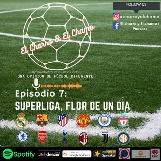 Episodio 6- Superliga flor de un dia