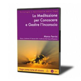 La Meditazione per conoscere e gestire l'inconscio - Marco Ferrini