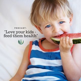 Love Your Kids, Feed Them Health