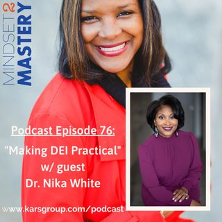 Making DEI Practical with guest Dr. Nika White