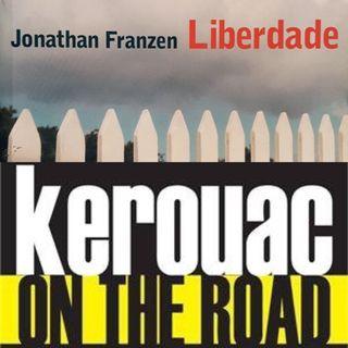#9 - Decepções literárias: Liberdade e On The Road