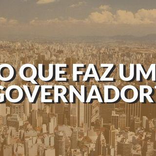 #050 - O que faz um governador?
