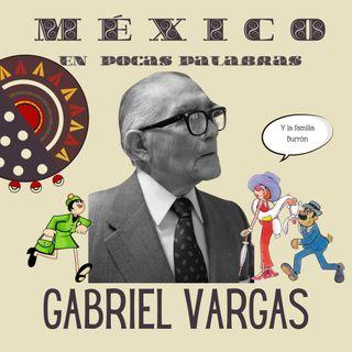 Gabriel Vargas y la Familia Burrón