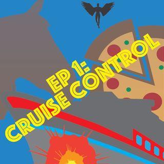 Episode 1: Cruise Control
