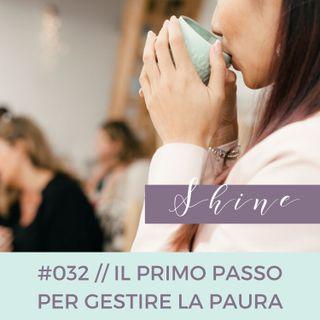 032 // Il Primo Passo per Gestire la Paura