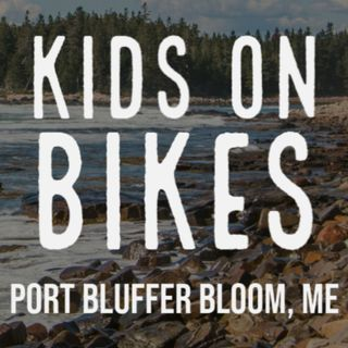 Kids On Bikes: Port Bluffer Bloom - Session 6