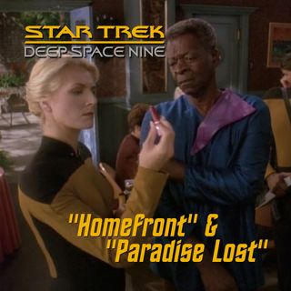 "Season 3, Episode 18: ""Homefront"" & ""Paradise Lost"" (DS9) with Eleanor Tremeer"
