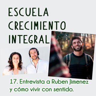 Entrevista a Rubén Jiménez  de Runbenguo y El Sendero de Rubén. Cómo vivir con sentido #17- Podcast Escuela Crecimiento Integral