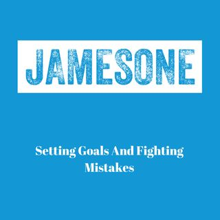 Setting Goals And Fighting Mistakes