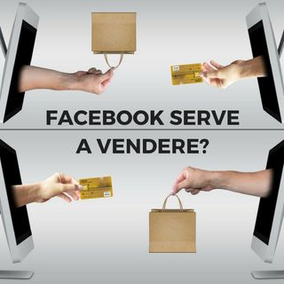 Facebook serve a vendere?