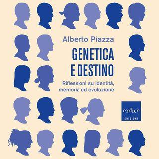 """Alberto Piazza """"Genetica e destino"""""""