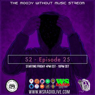 S2EP25 The Moody Without Music Stream