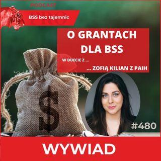 #480 O grantach dla BSS w duecie z Zofią Kilian z PAIH