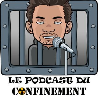 Le Podcast du Confinement