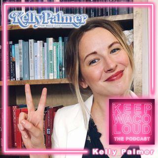 Kelly Palmer - Kelly for Waco