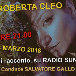 "RADIO SUN ON AIR 20.00 - "" COSE DA PAZZI "" ORE 21.00 INTERVISTA A ROBERTA CLEO"