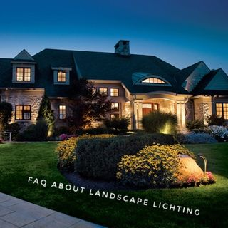 FAQ All About Landscape Lighting!!!