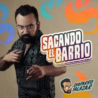 Ep 11: Chaparro Salazar ft. Ricardo O'Farril, Sacando el barrio