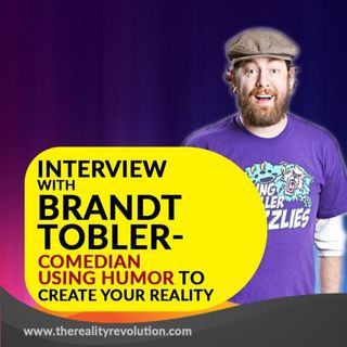 Interview with Brandt Tobler - Using Humor to Create Your Reality