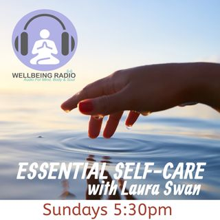Laura Swan - Essential Self Care - Episode 7