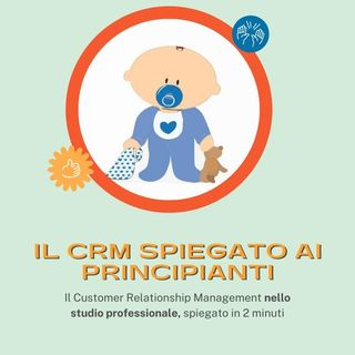Il CRM in 5 minuti. Cosa è e a cosa serve un CRM.