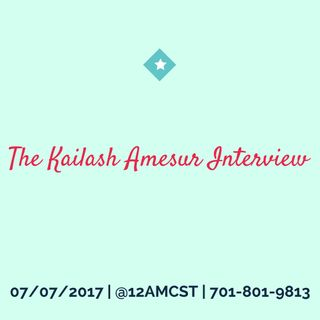 The Kailash Amesur Interview.