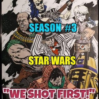 """We Shot First!"" Season 3 Ep. 2 ""Regroup, Recoup, Re-Level?"""