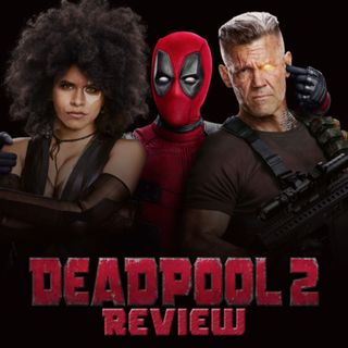 """Am I STILL On The Air?"" Deadpool 2 SPOILER Review"