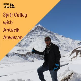 Spiti Valley with Antarik Anwesan