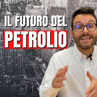Il futuro del Petrolio: il prezzo salirà? É da comprare?