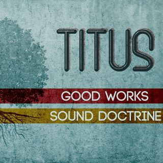 Paul & Titus and Grace & Peace - Titus 1:1-4