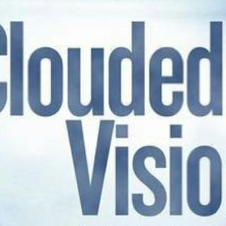 Dealing With A Clouded Vision