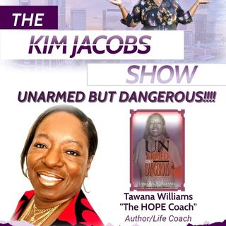 THE HOPE COACH! UNARMED BUT DANGEROUS - TAWANA WILLIAMS