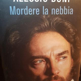 Alessio Boni: Mordere La Nebbia - Bell Horizonte - La Vita È Un Mare Di Rose - Quinta Parte