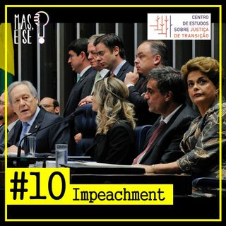 Mas e se? #10 Impeachment