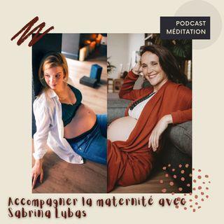 Accompagner la maternité avec Sabrina Lubas