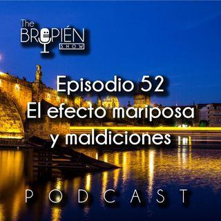 052 - Bropien - El efecto mariposa y maldiciones