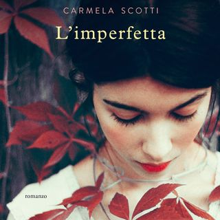 "Carmela Scotti ""L'imperfetta"""