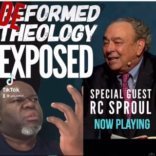 Ep 244 Debunking Reformed Theology: RC Answers Gospel Question