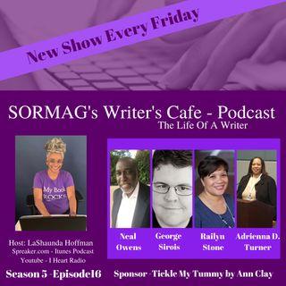 SORMAG's Writers Cafe Season 5 Episode 16 – Neal Owens, George Sirois, Railyn Stone, Adrienna D. Turner
