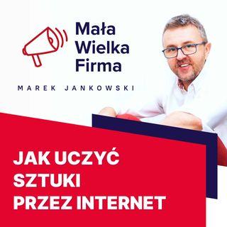 319: Jak uczyć sztuki przez internet – Karol Krukowski
