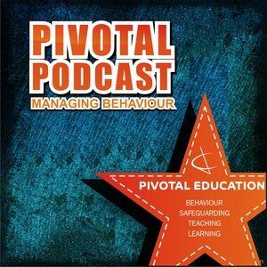 Pivotal Podcast - Managing Behaviour
