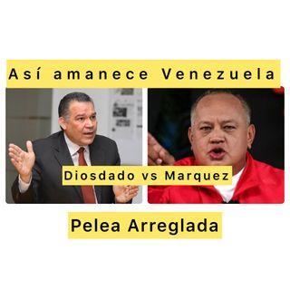 Pelea Arreglada Diosdado Vs Enrique Márquez Escuche Podcast Así amanece Venezuela jueves #10Jun 2021