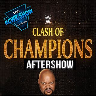 WWE Clash of Champions 2017-The Aftershow 12-17-2017