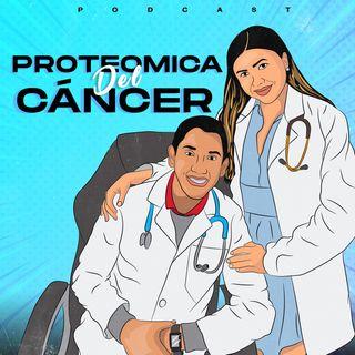 Episodio 1- Proteomica Del Cáncer.