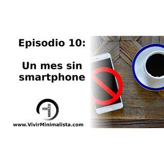 Episodio 10 Un mes sin smartphone