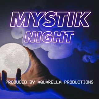 Ep. 15 - Mystik Night