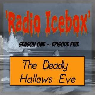 The Deadly Hallows Eve; episode 0105