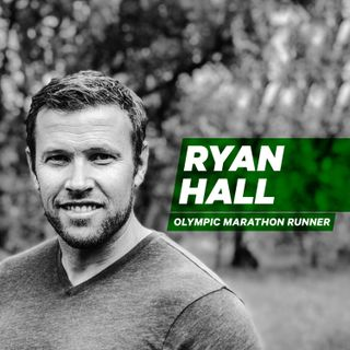 Running the Race that Counts with Olympic Marathoner Ryan Hall [Episode 16]