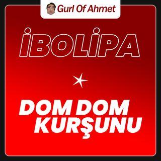 Dom Dom Kurşunu - İbolipa